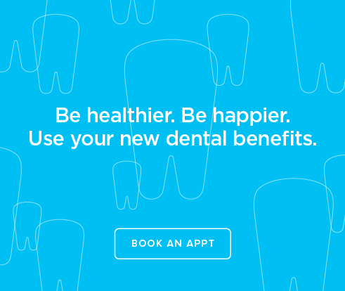 Be Heathier, Be Happier. Use your new dental benefits. - Hilltop Smiles Dentistry and Orthodontics